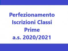 Perfezionamento Iscrizioni Classi Prime a.s. 2020/2021